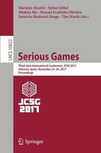 Serious Games: Third Joint International Conference, JCSG 2017, Valencia, Spain, November 23-24, 2017, Proceedings (Lecture Notes in Computer Science)-cover
