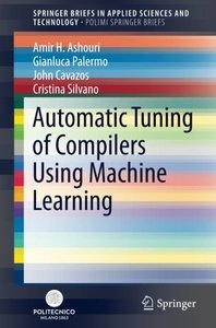 Automatic Tuning of Compilers Using Machine Learning (SpringerBriefs in Applied Sciences and Technology)-cover