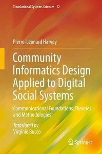 Community Informatics Design Applied to Digital Social Systems: Communicational Foundations, Theories and Methodologies (Translational Systems Sciences)-cover