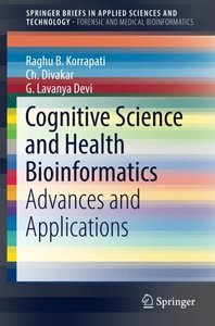 Cognitive Science and Health Bioinformatics: Advances and Applications (SpringerBriefs in Applied Sciences and Technology)-cover