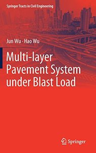 Multi-layer Pavement System under Blast Load (Springer Tracts in Civil Engineering)