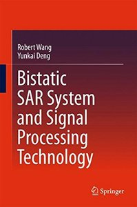 Bistatic SAR System and Signal Processing Technology-cover