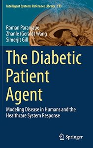 The Diabetic Patient Agent: Modeling Disease in Humans and the Healthcare System Response (Intelligent Systems Reference Library)