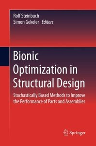 Bionic Optimization in Structural Design: Stochastically Based Methods to Improve the Performance of Parts and Assemblies-cover