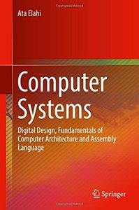 Computer Systems: Digital Design, Fundamentals of Computer Architecture and Assembly Language-cover