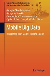 Mobile Big Data: A Roadmap from Models to Technologies (Lecture Notes on Data Engineering and Communications Technologies)