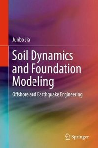 Soil Dynamics and Foundation Modeling: Offshore and Earthquake Engineering (Risk Engineering)-cover