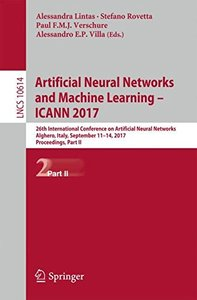 Artificial Neural Networks and Machine Learning – ICANN 2017: 26th International Conference on Artificial Neural Networks, Alghero, Italy, September ... Part II (Lecture Notes in Computer Science)-cover