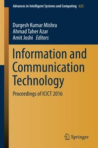 Information and Communication Technology: Proceedings of ICICT 2016 (Advances in Intelligent Systems and Computing)