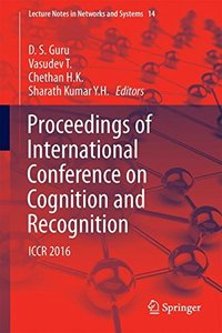 Proceedings of International Conference on Cognition and Recognition: ICCR 2016 (Lecture Notes in Networks and Systems)