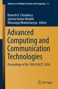 Advanced Computing and Communication Technologies: Proceedings of the 10th ICACCT, 2016 (Advances in Intelligent Systems and Computing)-cover