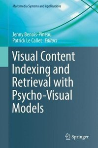 Visual Content Indexing and Retrieval with Psycho-Visual Models (Multimedia Systems and Applications)