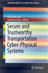 Secure and Trustworthy Transportation Cyber-Physical Systems (SpringerBriefs in Computer Science)