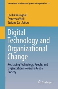 Digital Technology and Organizational Change: Reshaping Technology, People, and Organizations Towards a Global Society (Lecture Notes in Information Systems and Organisation)-cover