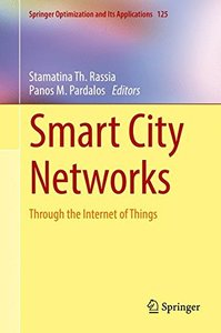 Smart City Networks: Through the Internet of Things (Springer Optimization and Its Applications)-cover