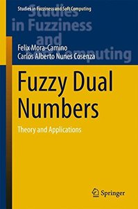 Fuzzy Dual Numbers: Theory and Applications (Studies in Fuzziness and Soft Computing)