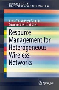 Resource Management for Heterogeneous Wireless Networks (SpringerBriefs in Electrical and Computer Engineering)-cover
