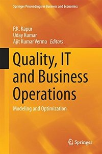Quality, IT and Business Operations: Modeling and Optimization (Springer Proceedings in Business and Economics)-cover
