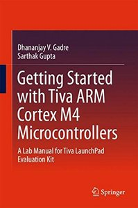 Getting Started with Tiva ARM Cortex M4 Microcontrollers: A Lab Manual for Tiva LaunchPad Evaluation Kit-cover