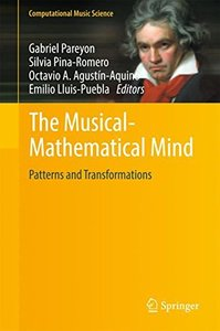 The Musical-Mathematical Mind: Patterns and Transformations (Computational Music Science)-cover