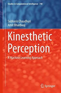 Kinesthetic Perception: A Machine Learning Approach (Studies in Computational Intelligence)