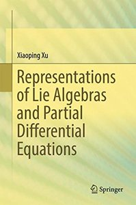 Representations of Lie Algebras and Partial Differential Equations-cover