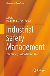Industrial Safety Management: 21st Century Perspectives of Asia (Managing the Asian Century)