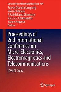 Proceedings of 2nd International Conference on Micro-Electronics, Electromagnetics and Telecommunications: ICMEET 2016 (Lecture Notes in Electrical Engineering)