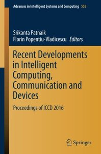 Recent Developments in Intelligent Computing, Communication and Devices: Proceedings of ICCD 2016 (Advances in Intelligent Systems and Computing)-cover