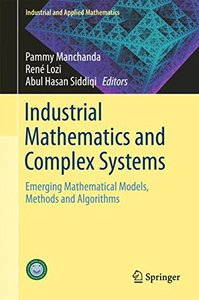 Industrial Mathematics and Complex Systems: Emerging Mathematical Models, Methods and Algorithms (Industrial and Applied Mathematics)-cover