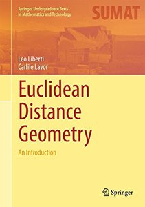 Euclidean Distance Geometry: An Introduction (Springer Undergraduate Texts in Mathematics and Technology)-cover