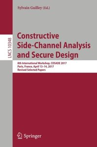 Constructive Side-Channel Analysis and Secure Design: 8th International Workshop, COSADE 2017, Paris, France, April 13-14, 2017, Revised Selected Papers (Lecture Notes in Computer Science)-cover