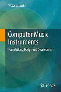 Computer Music Instruments: Foundations, Design and Development-cover