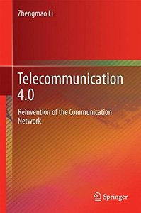 Telecommunication 4.0: Reinvention of the Communication Network-cover