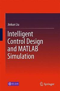 Intelligent Control Design and MATLAB Simulation-cover