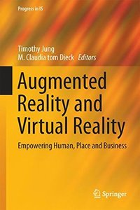 Augmented Reality and Virtual Reality: Empowering Human, Place and Business (Progress in IS)-cover