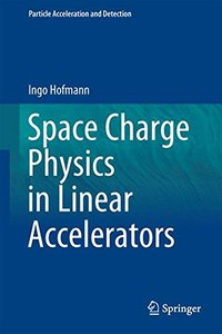 Space Charge Physics for Particle Accelerators (Particle Acceleration and Detection)-cover