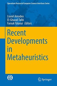Recent Developments in Metaheuristics (Operations Research/Computer Science Interfaces Series)-cover