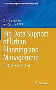 Big Data Support of Urban Planning and Management: The Experience in China (Advances in Geographic Information Science)-cover
