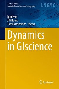 Dynamics in GIscience (Lecture Notes in Geoinformation and Cartography)