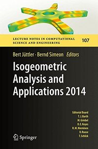 Isogeometric Analysis and Applications 2014 (Lecture Notes in Computational Science and Engineering)-cover