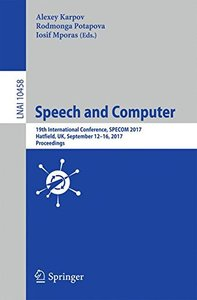 Speech and Computer: 19th International Conference, SPECOM 2017, Hatfield, UK, September 12-16, 2017, Proceedings (Lecture Notes in Computer Science)-cover
