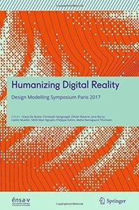 Humanizing Digital Reality: Design Modelling Symposium Paris 2017
