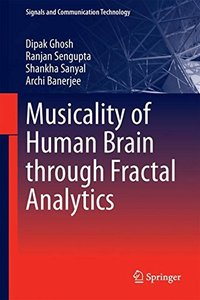 Musicality of Human Brain through Fractal Analytics (Signals and Communication Technology)-cover