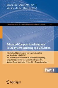 Advanced Computational Methods in Life System Modeling and Simulation: International Conference on Life System Modeling and Simulation, LSMS 2017 and ... in Computer and Information Science)-cover