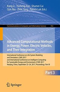 Advanced Computational Methods in Energy, Power, Electric Vehicles, and Their Integration: International Conference on Life System Modeling and ... in Computer and Information Science)-cover