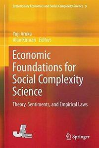 Economic Foundations for Social Complexity Science: Theory, Sentiments, and Empirical Laws (Evolutionary Economics and Social Complexity Science)-cover
