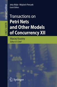 12: Transactions on Petri Nets and Other Models of Concurrency XII (Lecture Notes in Computer Science)-cover