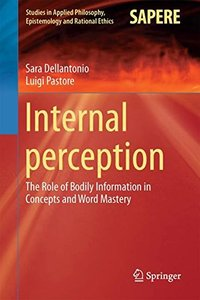 Internal Perception: The Role of Bodily Information in Concepts and Word Mastery (Studies in Applied Philosophy, Epistemology and Rational Ethics)