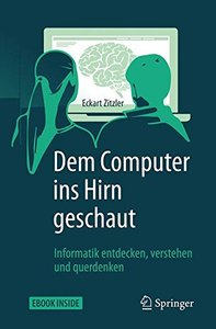 Dem Computer ins Hirn geschaut: Informatik entdecken, verstehen und querdenken (German Edition)-cover